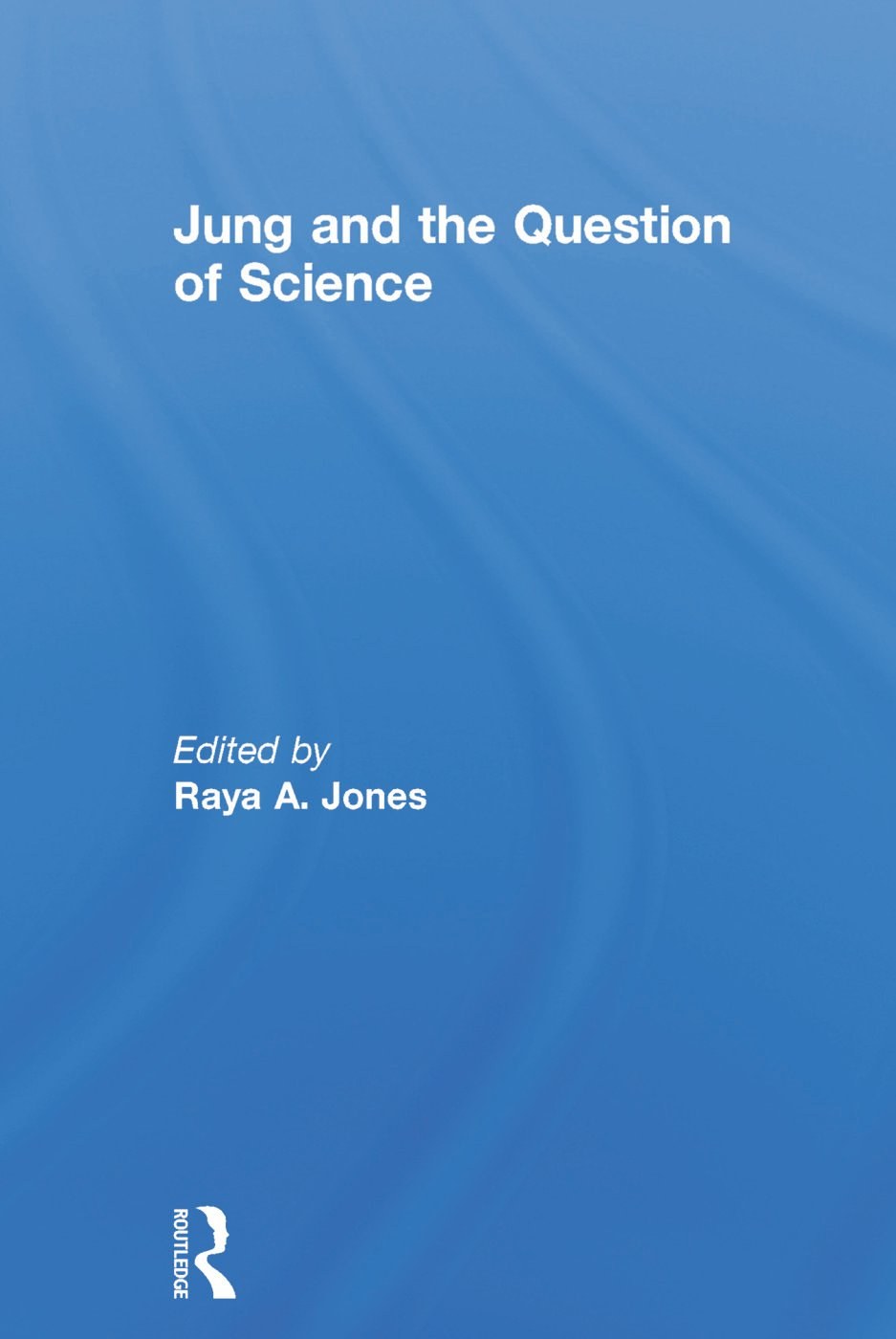 Jung and the Question of Science: 1st Edition (Hardback) book cover