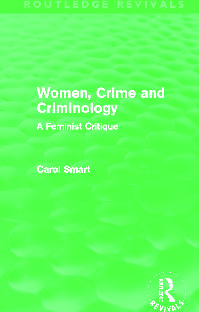 Women, Crime and Criminology (Routledge Revivals): A Feminist Critique, 1st Edition (Hardback) book cover