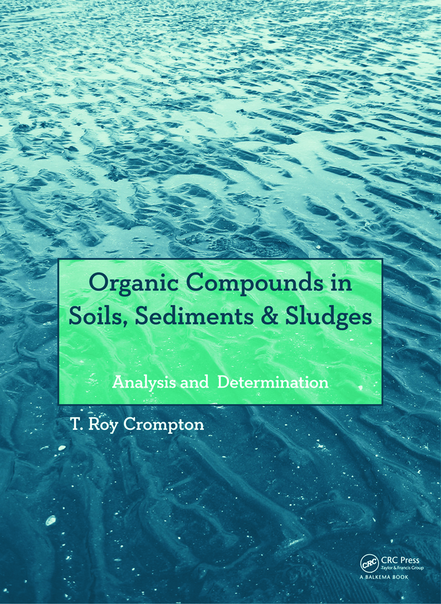 Organic Compounds in Soils, Sediments & Sludges: Analysis and Determination (Hardback) book cover