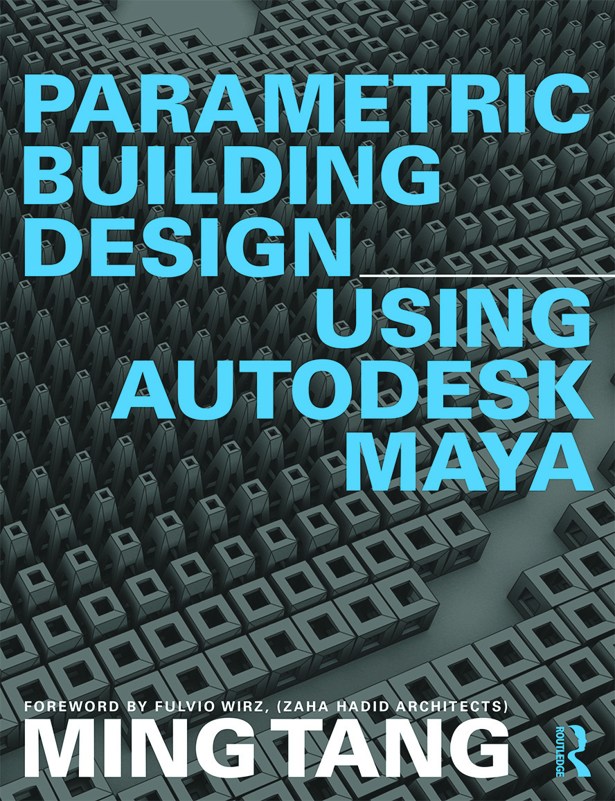 Parametric Building Design Using Autodesk Maya: 1st Edition (Paperback) book cover