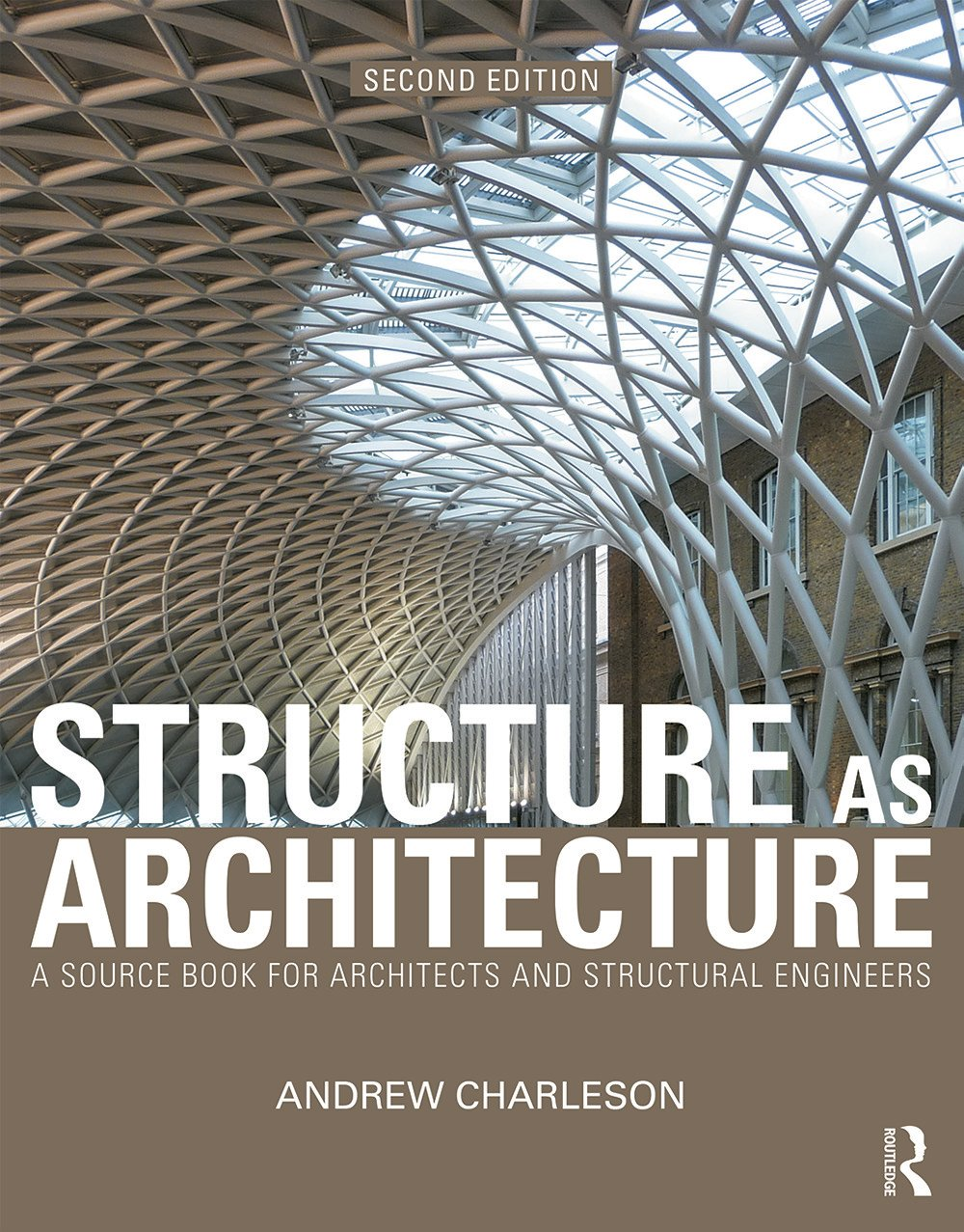 Structure As Architecture: A Source Book for Architects and Structural Engineers, 2nd Edition (Paperback) book cover