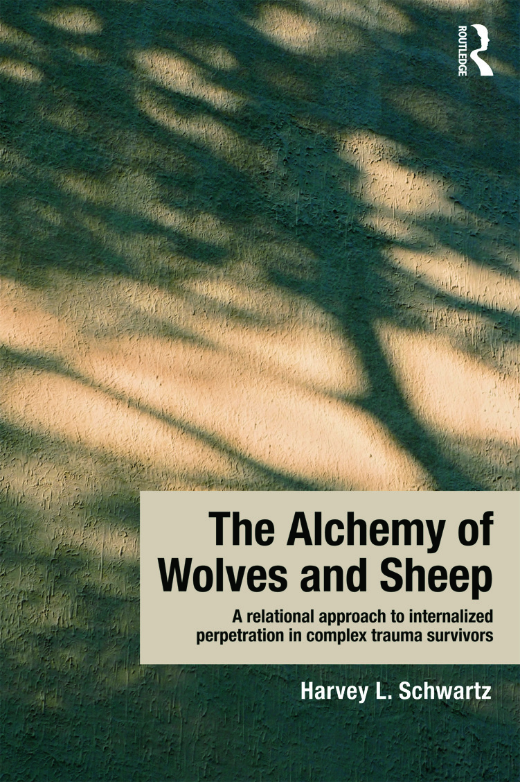 The Alchemy of Wolves and Sheep: A Relational Approach to Internalized Perpetration in Complex Trauma Survivors (Hardback) book cover