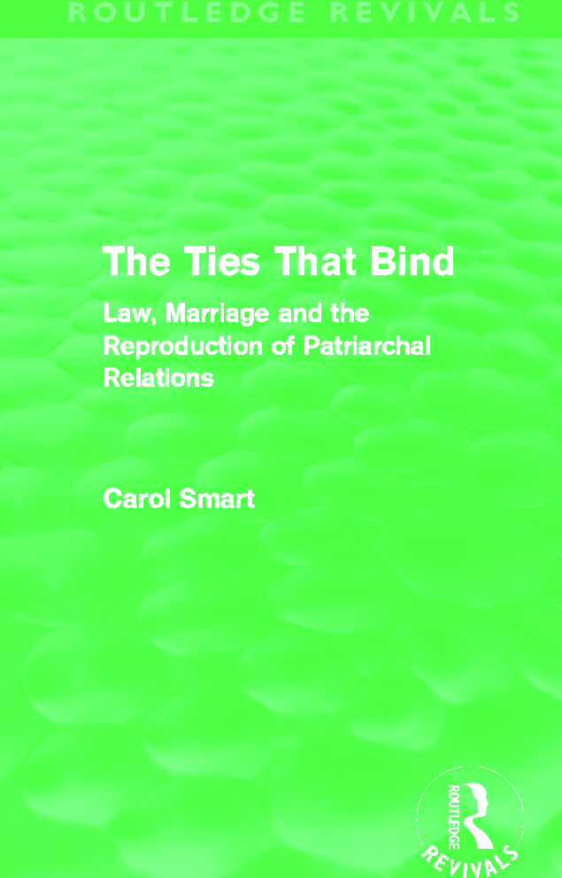 The Ties That Bind (Routledge Revivals): Law, Marriage and the Reproduction of Patriarchal Relations (Hardback) book cover