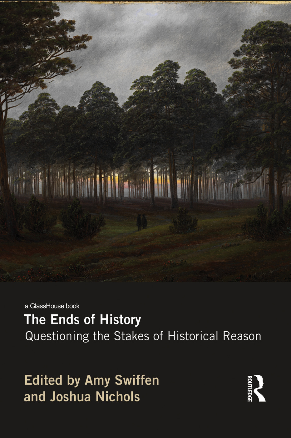 The Ends of History: Questioning the Stakes of Historical Reason, 1st Edition (Paperback) book cover