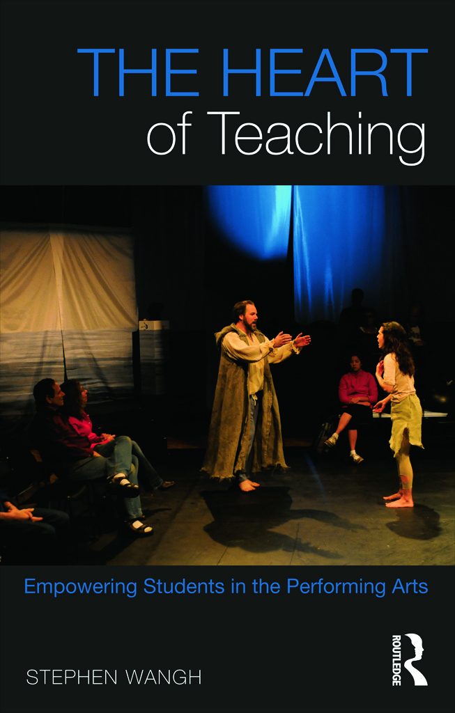 The Heart of Teaching: Empowering Students in the Performing Arts (Paperback) book cover