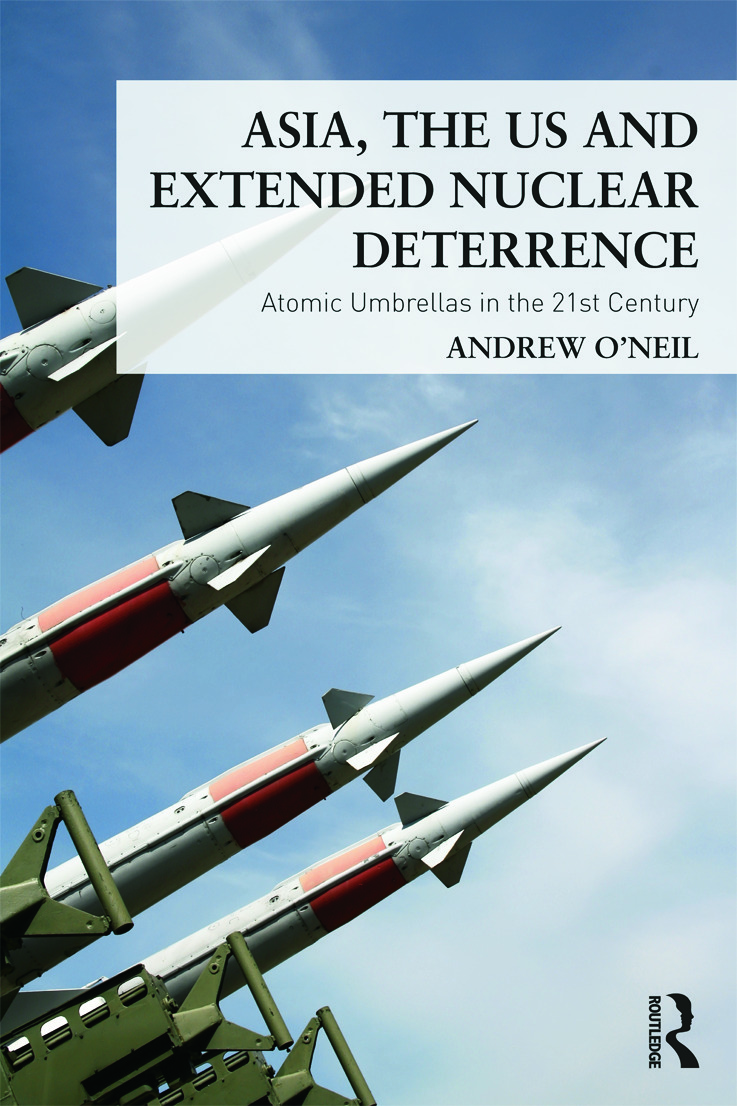 Asia, the US and Extended Nuclear Deterrence: Atomic Umbrellas in the Twenty-First Century (Paperback) book cover