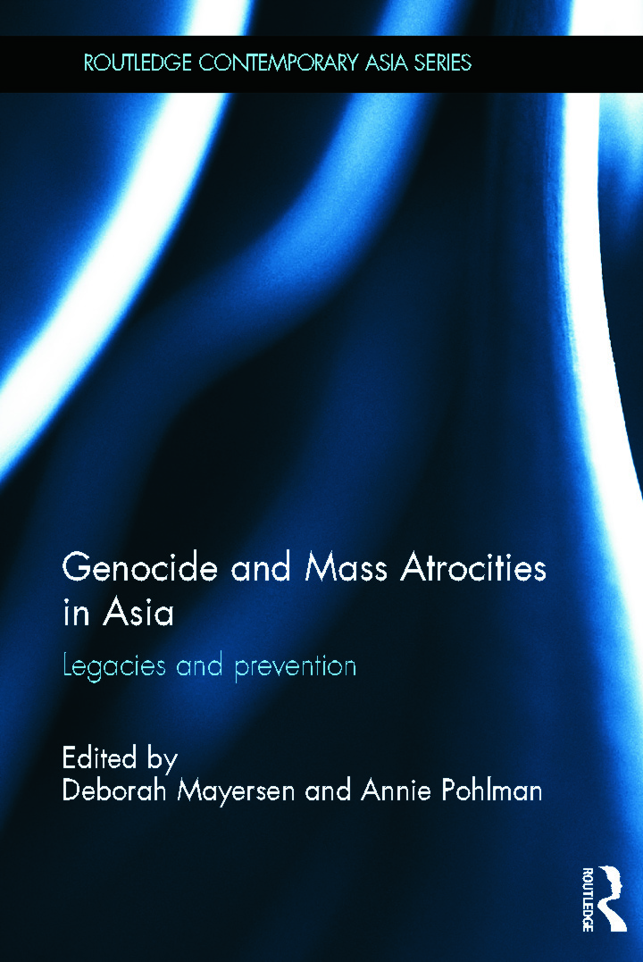 Genocide and Mass Atrocities in Asia: Legacies and Prevention (Hardback) book cover