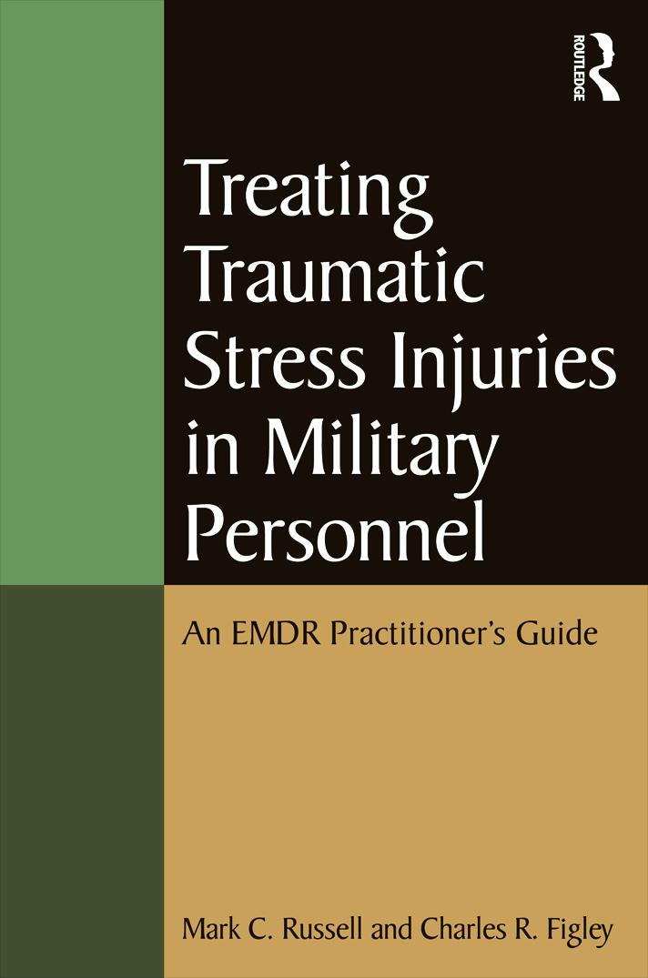 Treating Traumatic Stress Injuries in Military Personnel: An EMDR Practitioner's Guide book cover