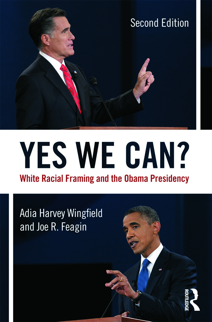Yes We Can?: White Racial Framing and the Obama Presidency, 2nd Edition (Paperback) book cover
