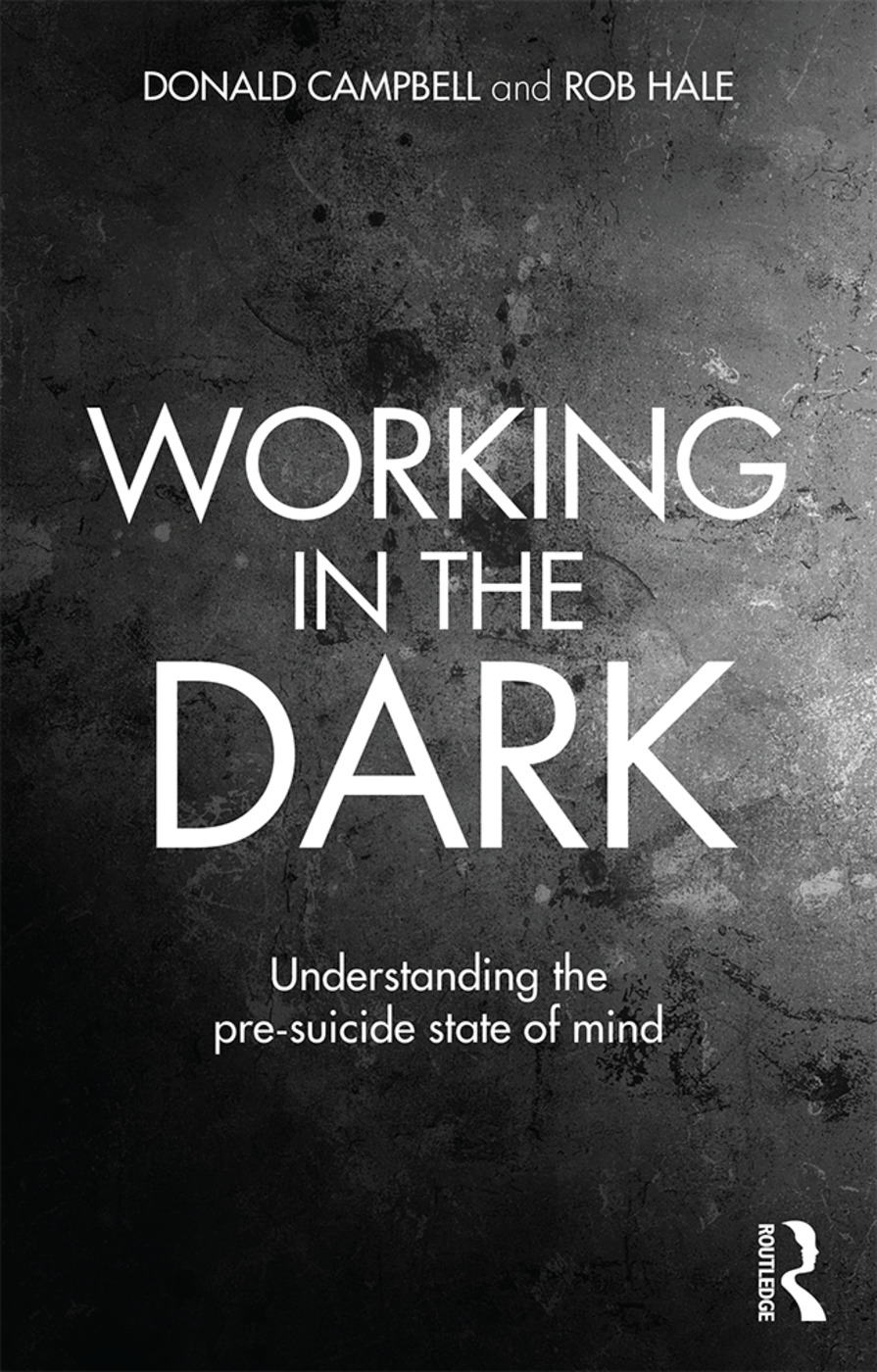 Working in the Dark: Understanding the pre-suicide state of mind, 1st Edition (Paperback) book cover