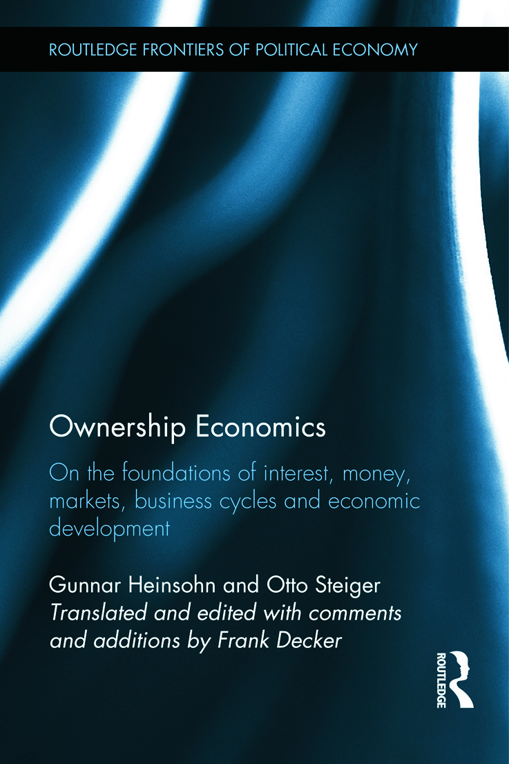 Ownership Economics: On the Foundations of Interest, Money, Markets, Business Cycles and Economic Development (Hardback) book cover