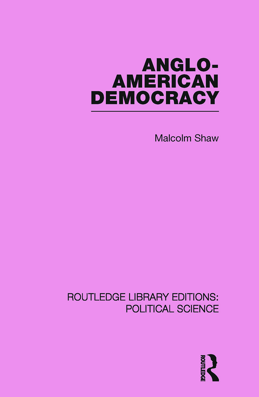 Anglo-American Democracy (Routledge Library Editions: Political Science Volume 2) (Paperback) book cover