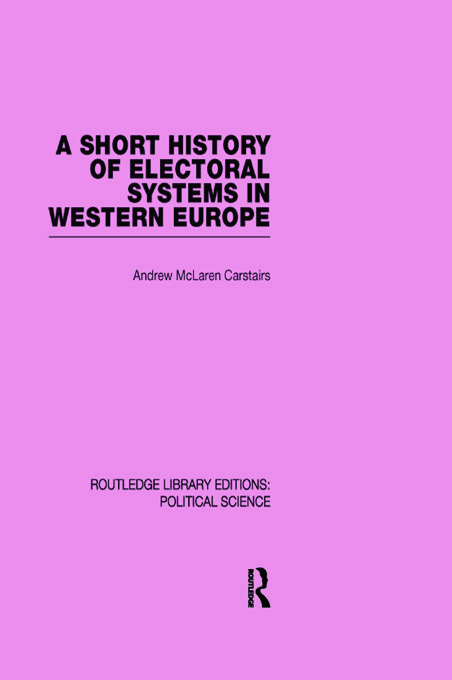 A Short History of Electoral Systems in Western Europe (Routledge Library Editions: Political Science Volume 22): 1st Edition (Paperback) book cover