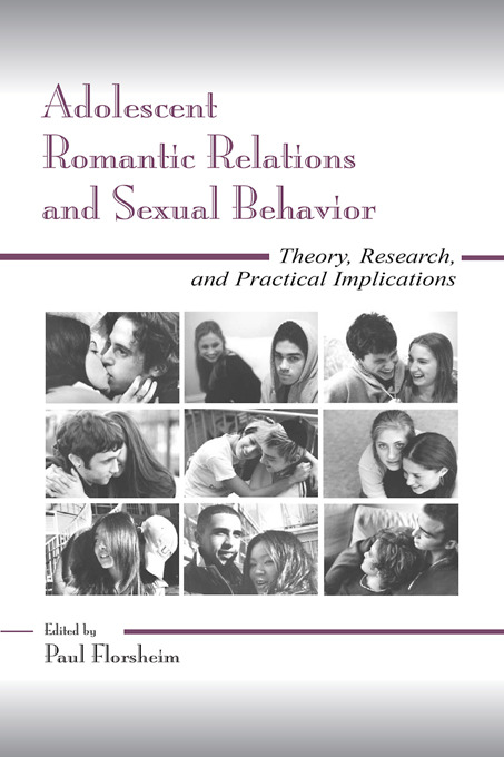 Adolescent Romantic Relations and Sexual Behavior: Theory, Research, and Practical Implications, 1st Edition (Paperback) book cover