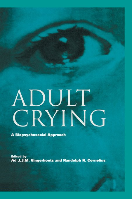Adult Crying: A Biopsychosocial Approach (Paperback) book cover