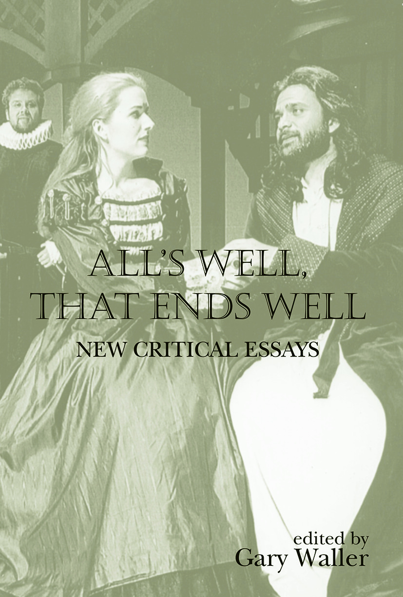 All's Well, That Ends Well: New Critical Essays, 1st Edition (Paperback) book cover