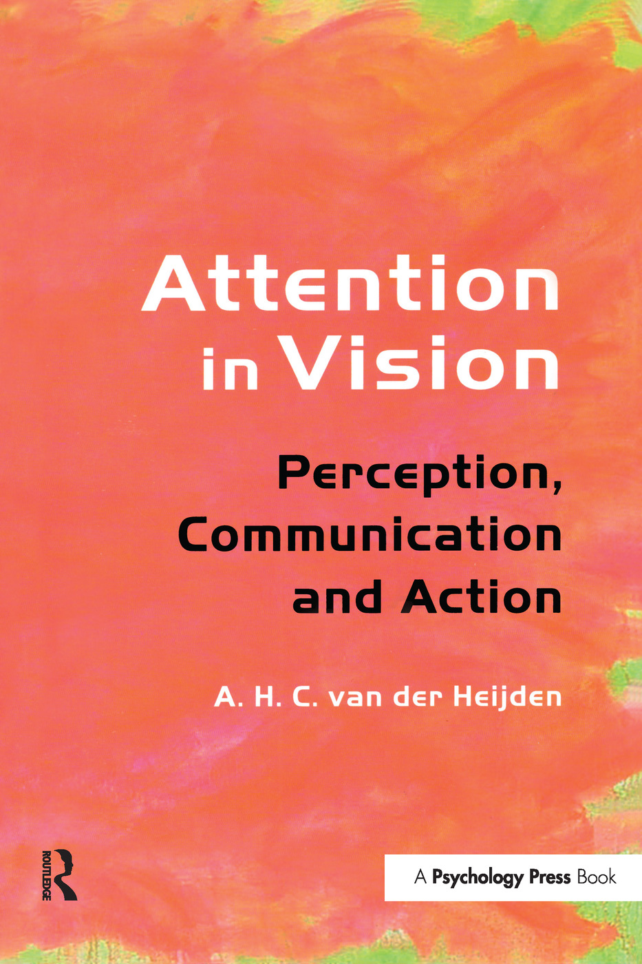 Attention in Vision: Perception, Communication and Action (Paperback) book cover