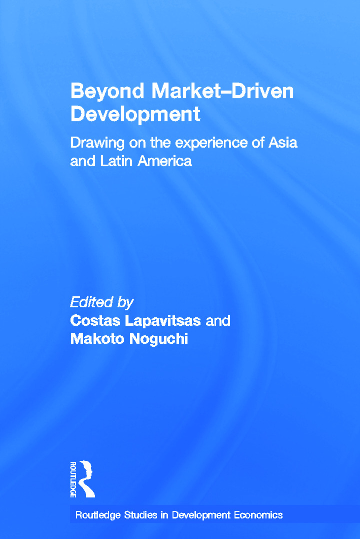 Beyond Market-Driven Development: Drawing on the Experience of Asia and Latin America (Paperback) book cover