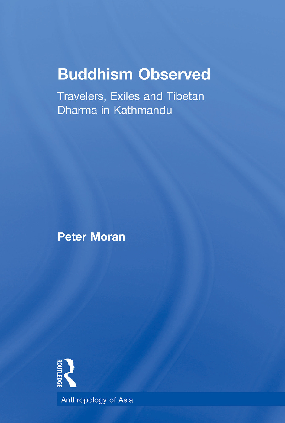 Buddhism Observed: Travellers, Exiles and Tibetan Dharma in Kathmandu book cover