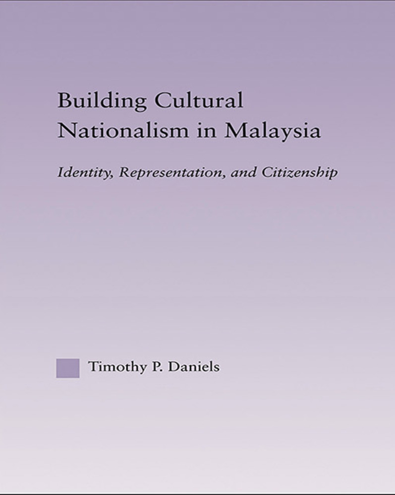 Building Cultural Nationalism in Malaysia