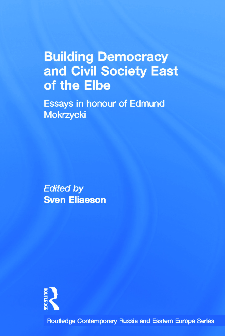 Building Democracy and Civil Society East of the Elbe: Essays in Honour of Edmund Mokrzycki (Paperback) book cover