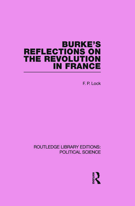 Burke's Reflections on the Revolution in France (Routledge Library Editions: Political Science Volume 28): 1st Edition (Paperback) book cover