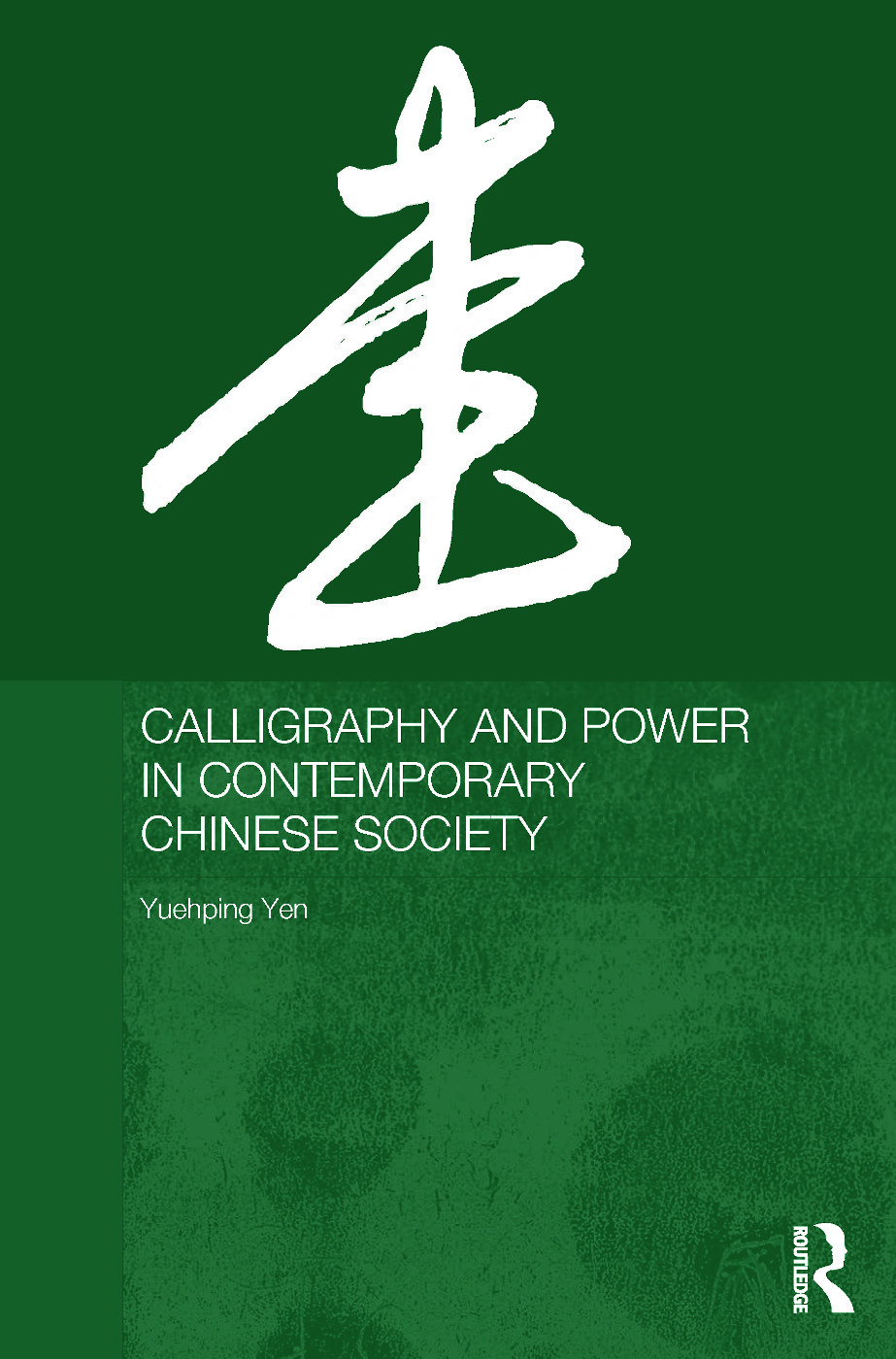 Calligraphy and Power in Contemporary Chinese Society (Paperback) book cover