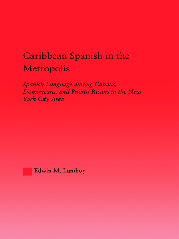 Caribbean Spanish in the Metropolis