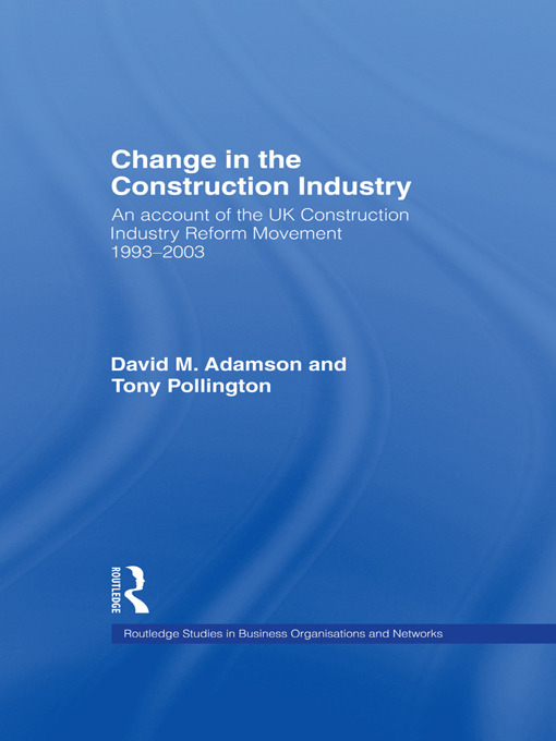 Change in the Construction Industry: An Account of the UK Construction Industry Reform Movement 1993-2003, 1st Edition (Paperback) book cover