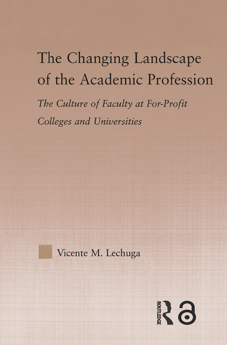 The Changing Landscape of the Academic Profession: Faculty Culture at For-Profit Colleges and Universities (Paperback) book cover