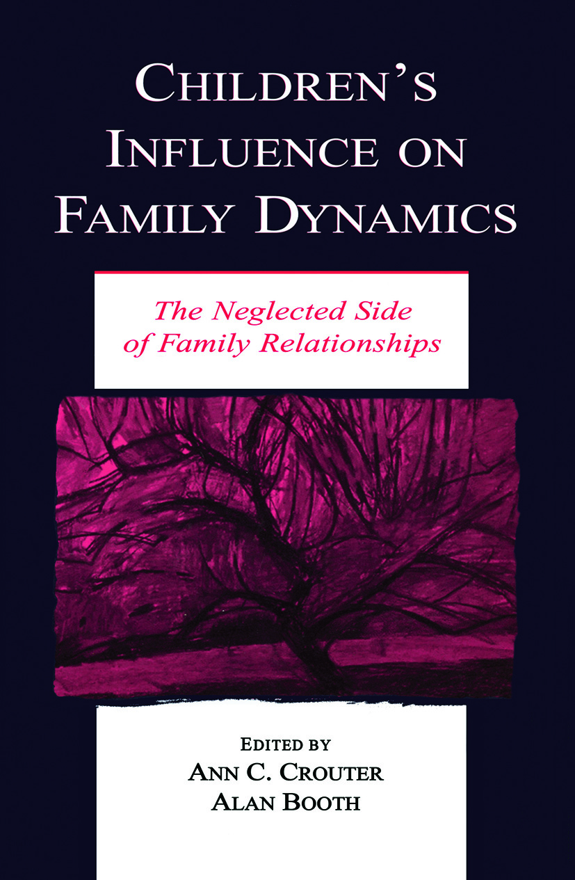 Children's Influence on Family Dynamics: The Neglected Side of Family Relationships (Paperback) book cover