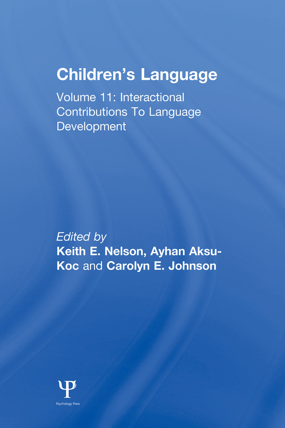 Children's Language: Volume 11: Interactional Contributions To Language Development (Paperback) book cover