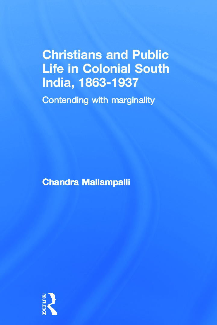 Christians and Public Life in Colonial South India, 1863-1937: Contending with Marginality (Paperback) book cover