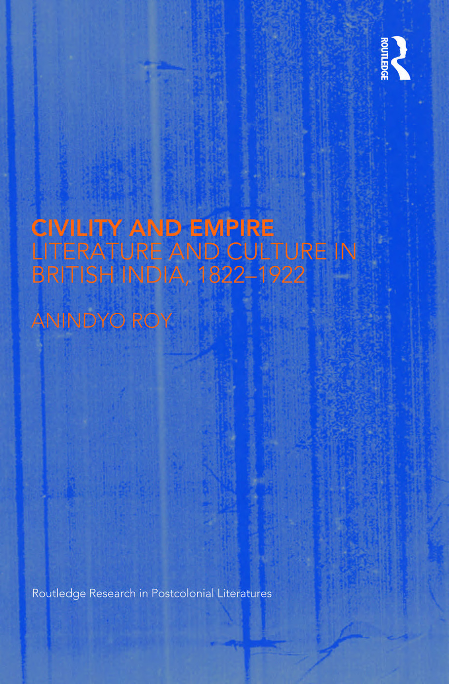 Civility and Empire: Literature and Culture in British India, 1821-1921 (Paperback) book cover