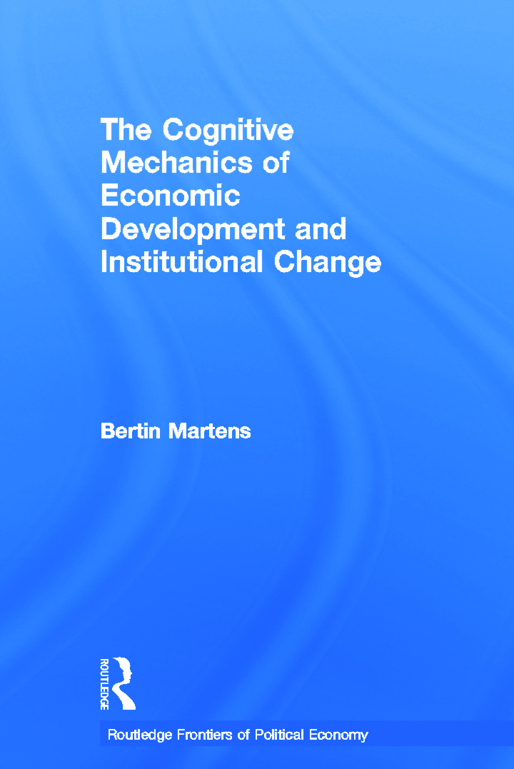 The Cognitive Mechanics of Economic Development and Institutional Change: 1st Edition (Paperback) book cover