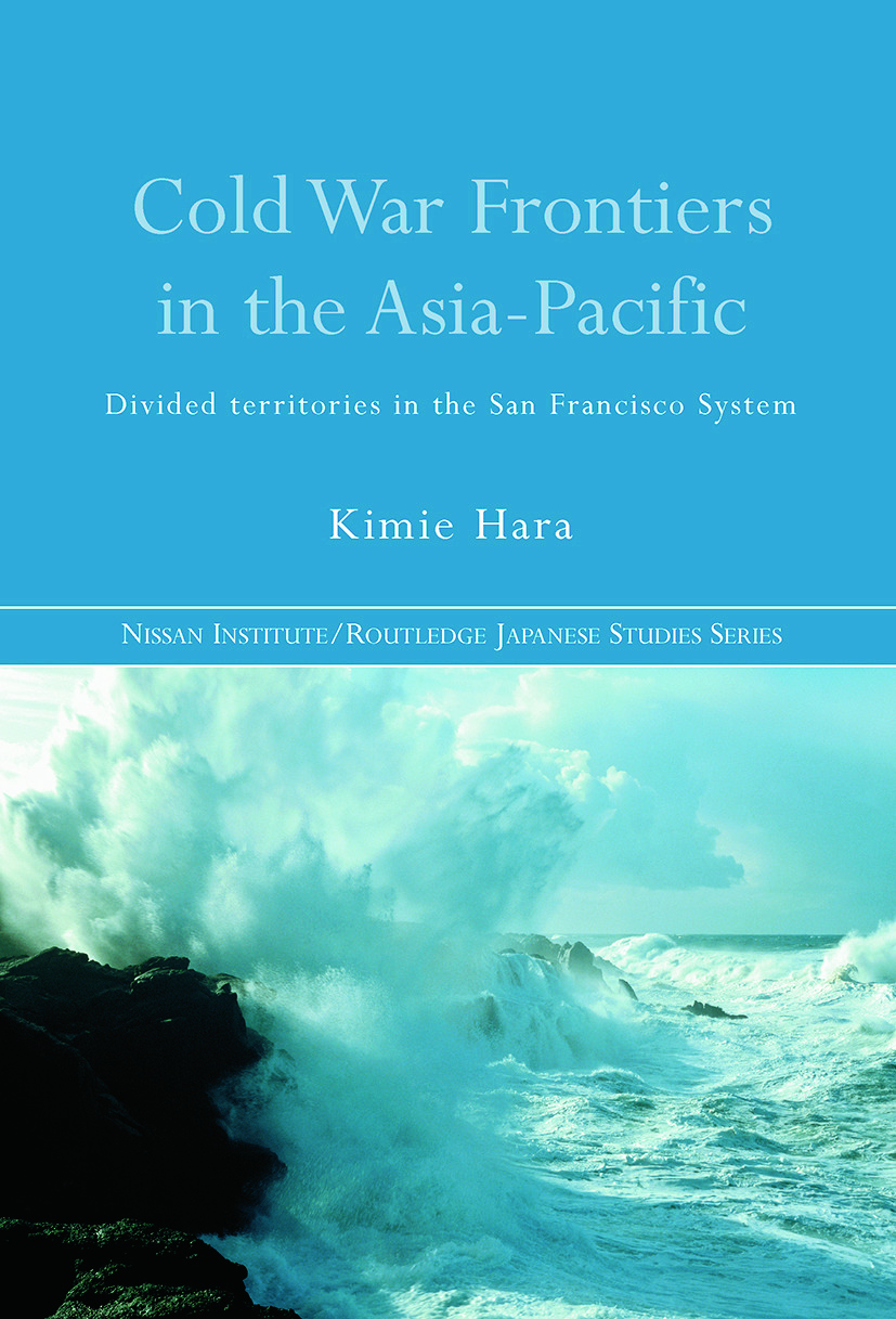 Cold War Frontiers in the Asia-Pacific: Divided Territories in the San Francisco System book cover