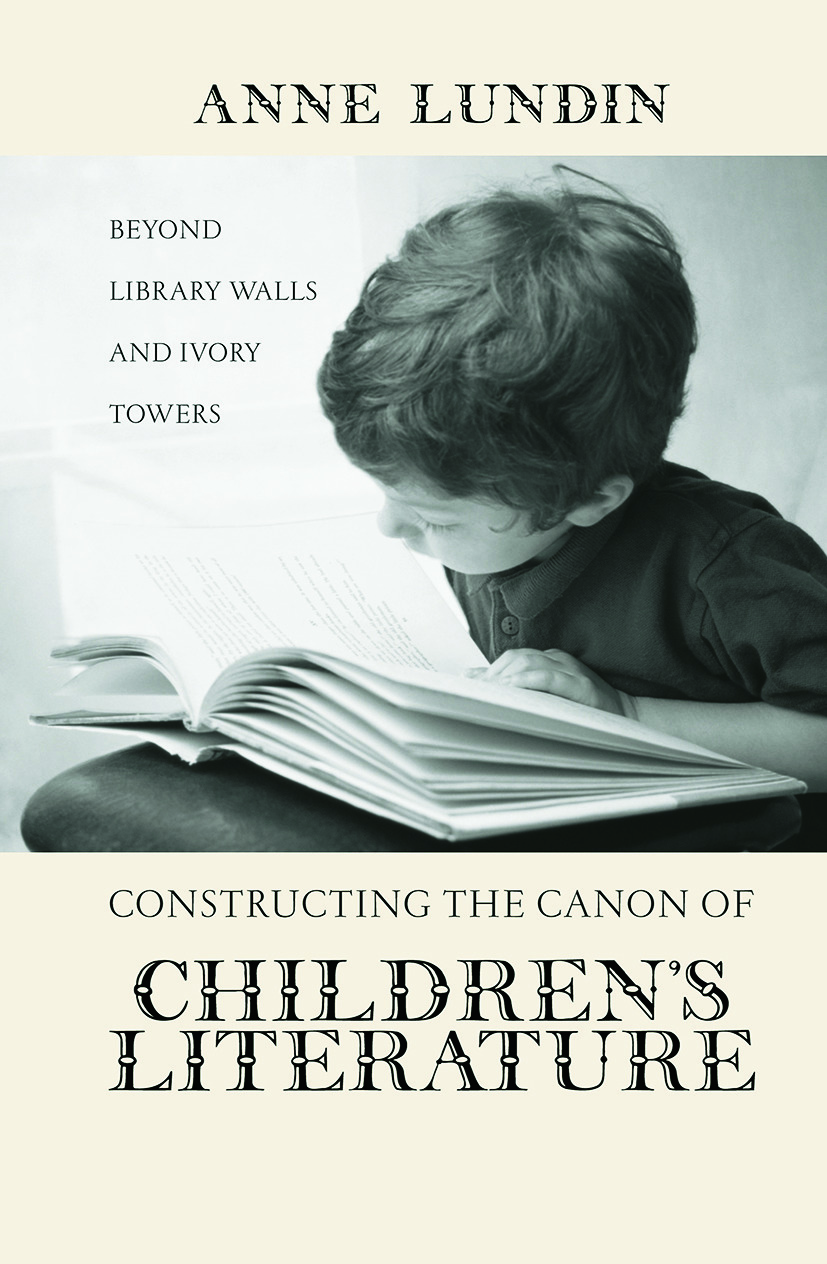 Constructing the Canon of Children's Literature: Beyond Library Walls and Ivory Towers, 1st Edition (Paperback) book cover