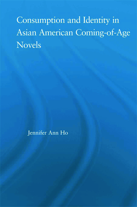 Consumption and Identity in Asian American Coming-of-Age Novels (Paperback) book cover