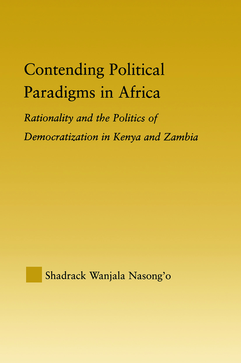 Contending Political Paradigms in Africa: Rationality and the Politics of Democratization in Kenya and Zambia (Hardback) book cover