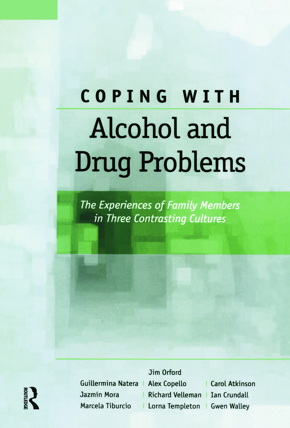 Coping with Alcohol and Drug Problems: The Experiences of Family Members in Three Contrasting Cultures (Paperback) book cover