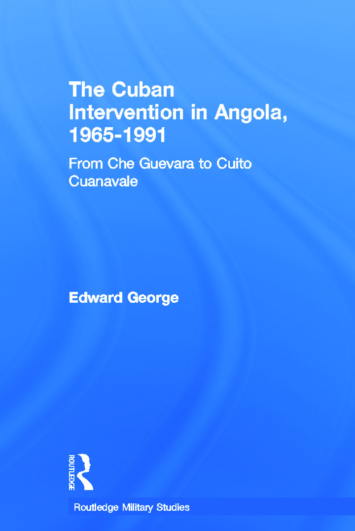 The Cuban Intervention in Angola, 1965-1991: From Che Guevara to Cuito Cuanavale (Paperback) book cover