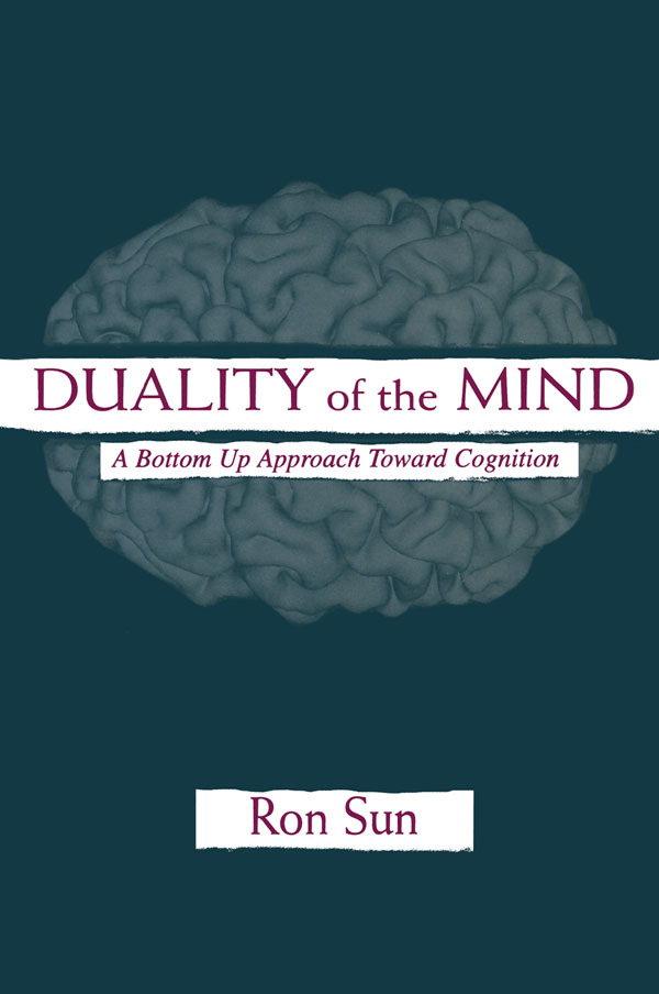 Duality of the Mind: A Bottom-up Approach Toward Cognition, 1st Edition (Paperback) book cover