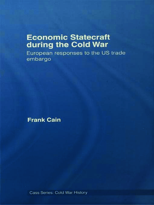 Economic Statecraft during the Cold War: European Responses to the US Trade Embargo, 1st Edition (Paperback) book cover