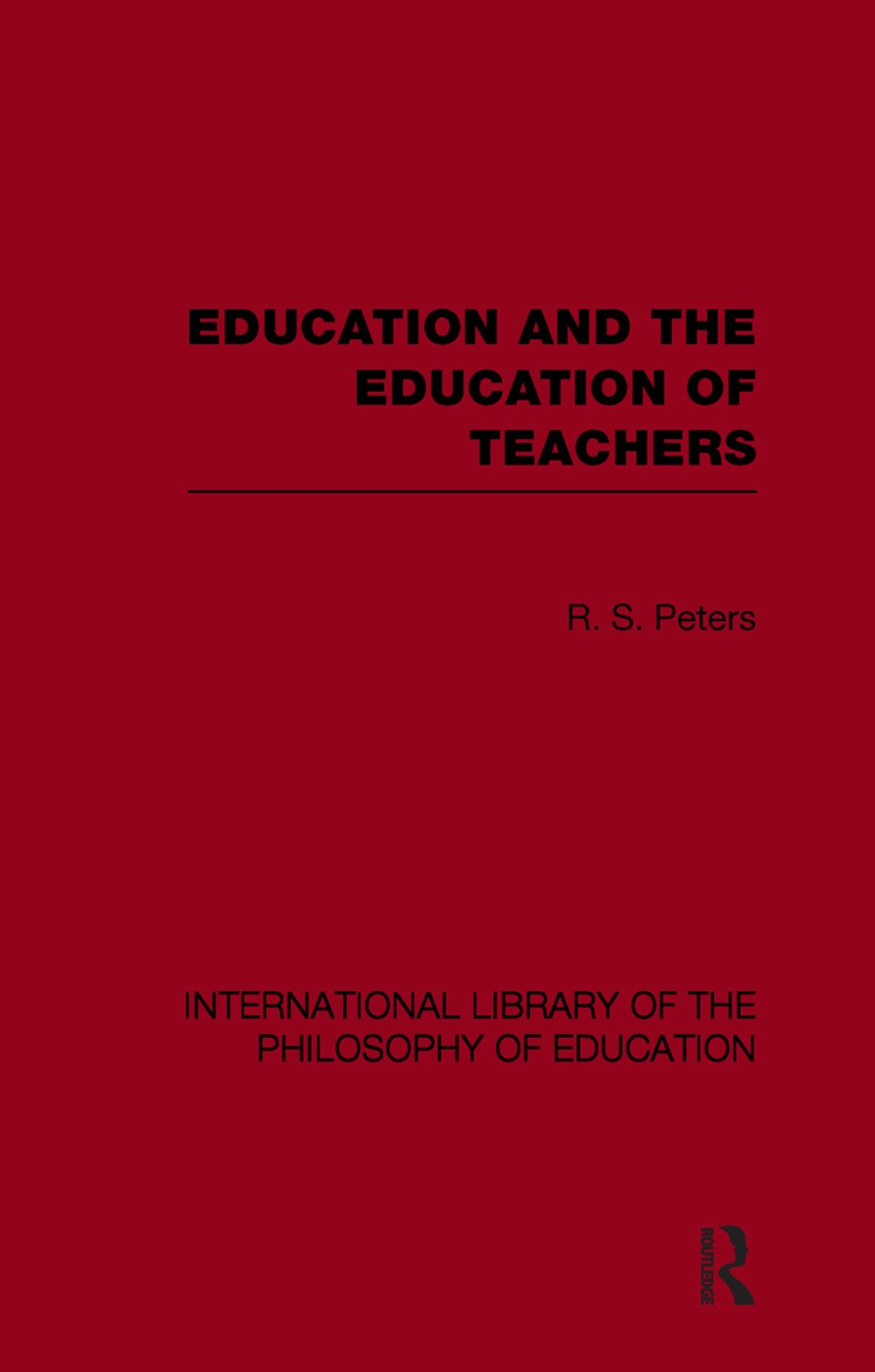 Education and the Education of Teachers (International Library of the Philosophy of Education volume 18) (Paperback) book cover