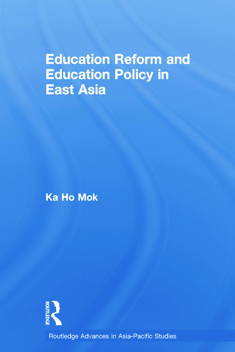 Education Reform and Education Policy in East Asia (Paperback) book cover