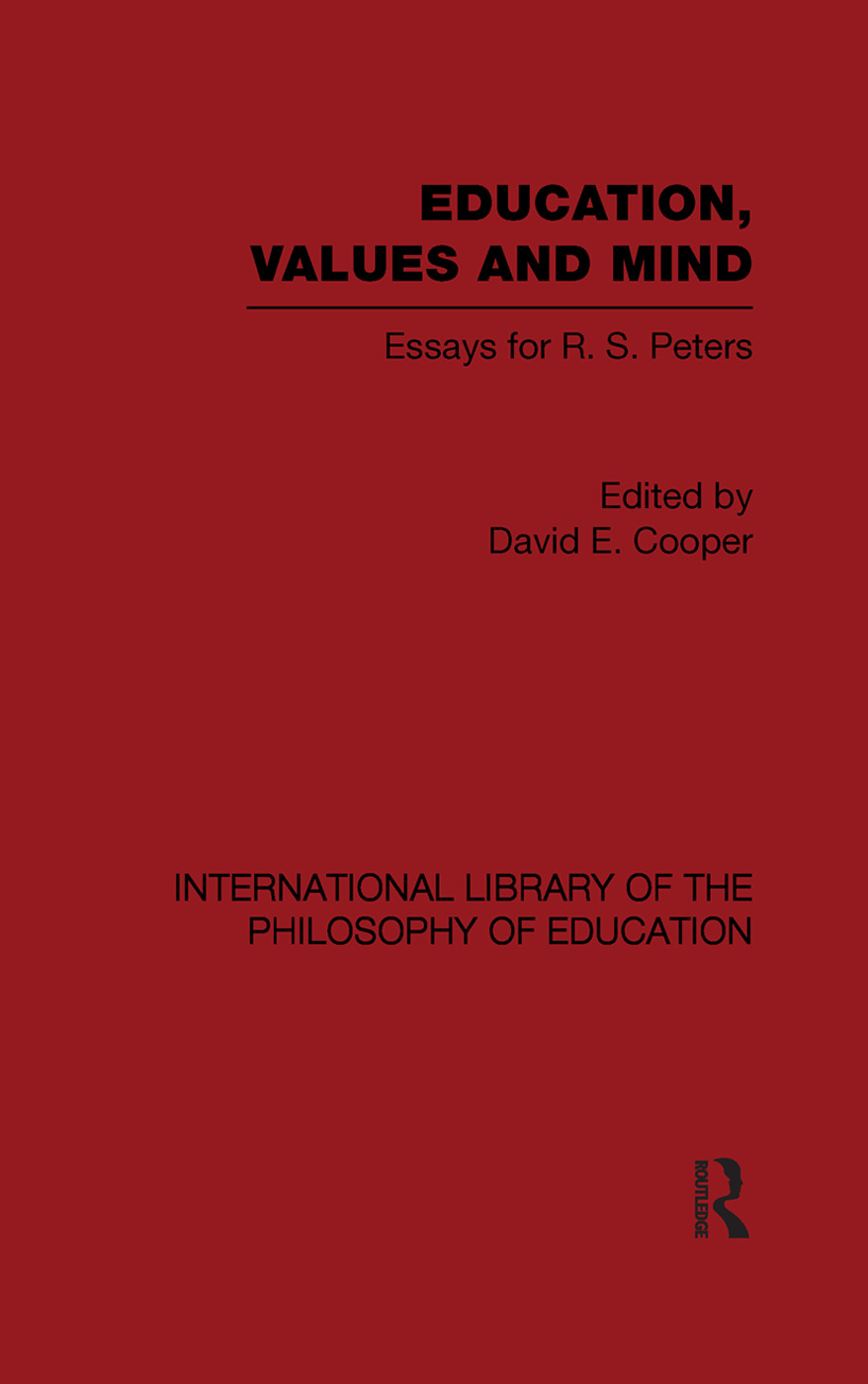 Education, Values and Mind (International Library of the Philosophy of Education Volume 6): Essays for R. S. Peters (Paperback) book cover