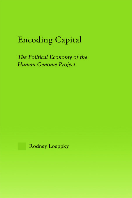 Encoding Capital: The Political Economy of the Human Genome Project book cover