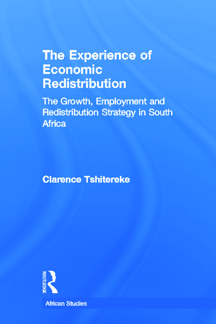 The Experience of Economic Redistribution: The Growth, Employment and Redistribution Strategy in South Africa (Paperback) book cover