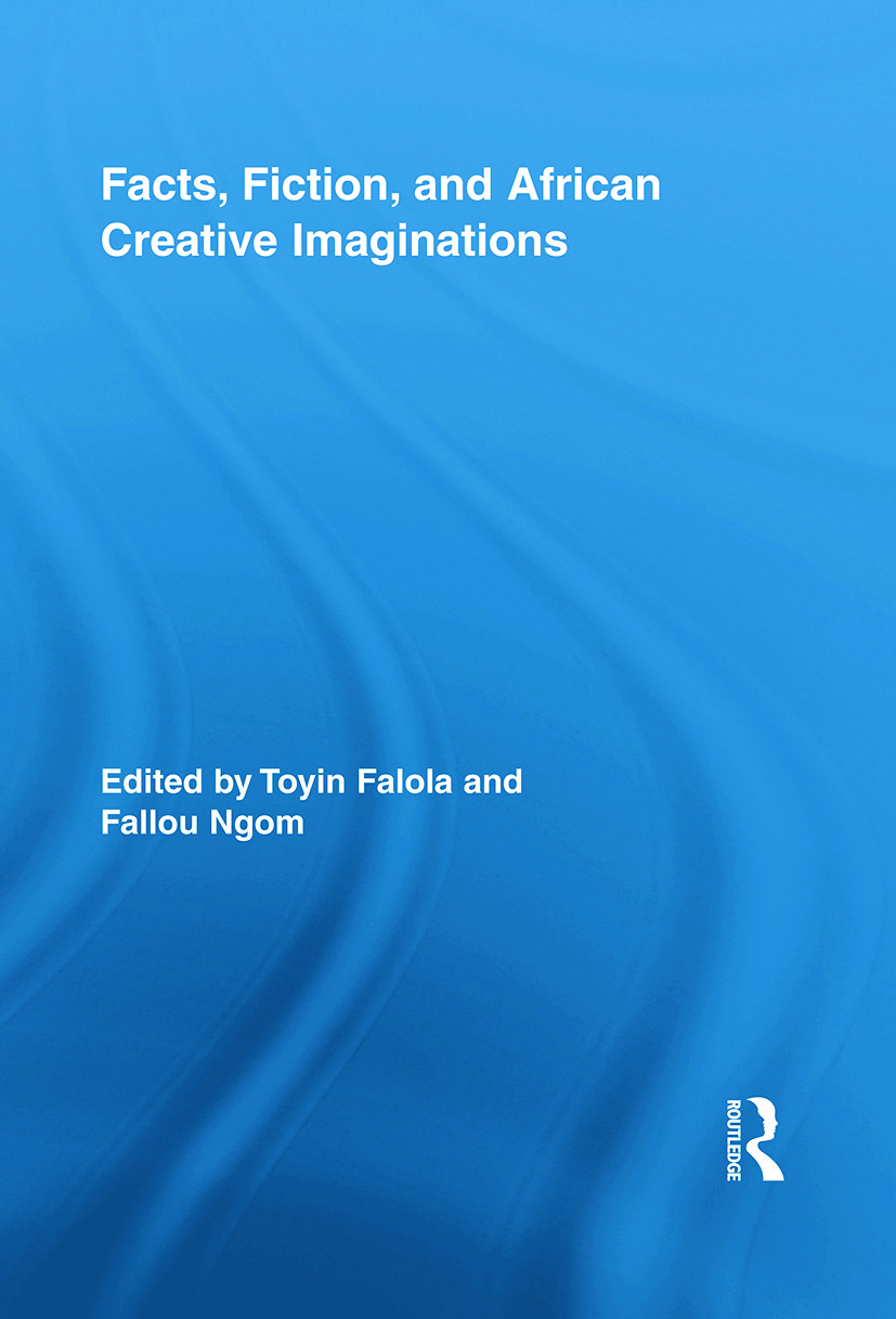 Facts, Fiction, and African Creative Imaginations (Paperback) book cover