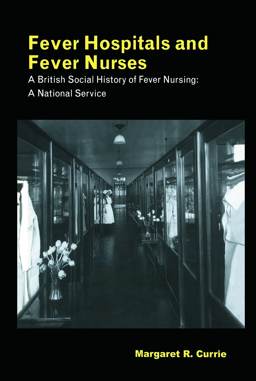 Fever Hospitals and Fever Nurses: A British Social History of Fever Nurses: A National Service book cover